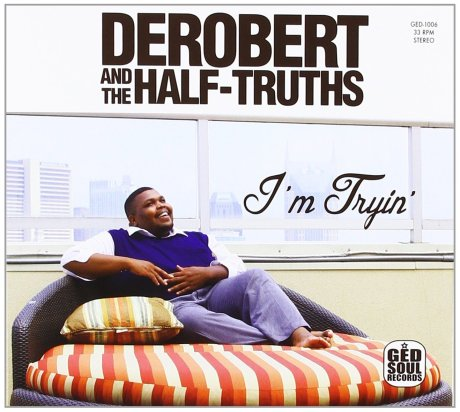 derobert and the half truths im tryin