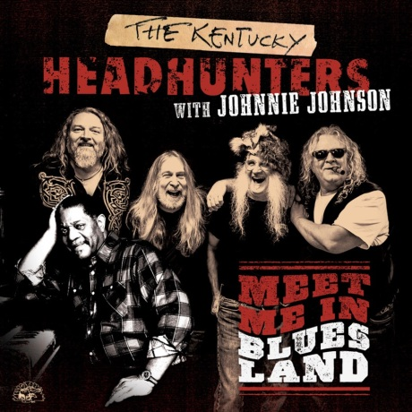 The Kentucky Headhunters with Johnnie Johnson: Meet Me In Bluesland